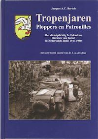 Tropenjaren. Ploppers en Patrouilles - J.A.C Bartels (ISBN 9789067076333)