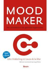 Mood maker - Jan Hokkeling, John Hokkeling, J. Hokkeling, Laura de la Mar (ISBN 9789024401932)