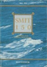 Smit 150 / 1 Anderhalve eeuw maritieme dienstverlening - Bram Oosterwijk (ISBN 9789060135198)