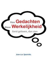 Van gedachte naar werkelijkheid - Jean-Luc Spaninks (ISBN 9789492247513)