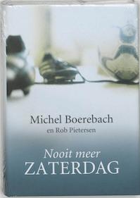 Nooit meer zaterdag - M. Boerebach, R. Pietersen (ISBN 9789022543481)
