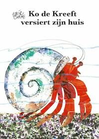 Ko de Kreeft versiert zijn huis - Eric Carle (ISBN 9789462291591)