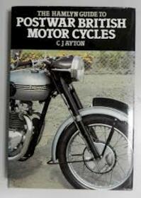 Hamlyn Guide to Postwar British Motor Cycles - C.J. Ayton (ISBN 0600384616)