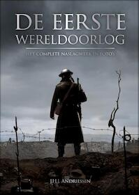De Eerste Wereldoorlog - Het complete naslagwerk in foto's - J.H.J. Andriessen (ISBN 9789036636087)
