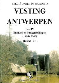 4 Bunkers en Bunkerstellingen 1914-1945 - Robert Gils (ISBN 9789058680273)