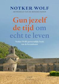 Gun jezelf de tijd om echt te leven - Nokter Wolf (ISBN 9789079956067)