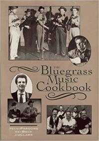 The Bluegrass Music Cookbook - Penny Parsons, Ken Beck, Jim Clark (ISBN 9780895871626)