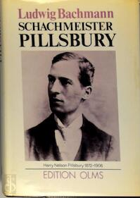 Schachmeister Pillsbury - Ludwig Bachmann (ISBN 3283000522)