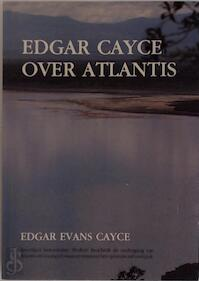 Edgar Cayce over Atlantis - Edgar Evans Cayce (ISBN 9789065560612)