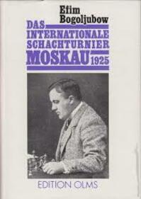 Das Internatiole schachturnier Moskau 1925 - Efim Bogoljubow (ISBN 3283001014)