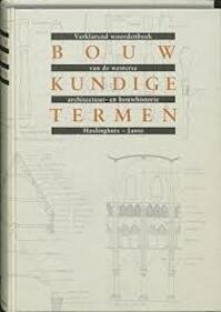 Bouwkundige termen - Edward J. Haslinghuis, Herman Janse (ISBN 9789074310338)
