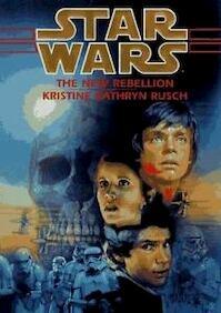 Star War, The New Rebellion - Kristine Kathryn Rush (ISBN 9780553100938)