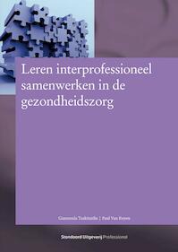 Leren interprofessioneel samenwerken in de gezondheidszorg - Giannoula Tsakitzidis, Paul Van Royen (ISBN 9789034194572)