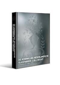 De Koninklijke Nederlandsche Glasfabriek J.J.B.J.Bouvy - Laura Roscam Abbing (ISBN 9789081962025)