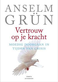 Vertrouw op je kracht - Anselm Grün (ISBN 9789079956074)
