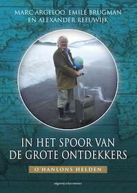 In het spoor van de grote ontdekkers - Marc Argeloo, Emile Brugman, Alexander Reeuwijk (ISBN 9789045026176)