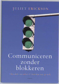 Communiceren zonder blokkeren - J. Erickson (ISBN 9789058777683)