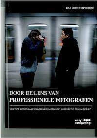 Door de lens van professionele fotografen - Lise Lotte ten Voorde, Erik Verhaar (ISBN 9789045647500)