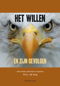 Het willen en zijn gevolgen - N.H.L. de Jong (ISBN 9789067283052)