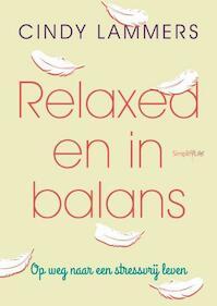 Relaxed en in balans - Cindy Lammers (ISBN 9789058776235)