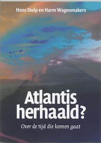 Atlantis herhaald? - Hans Stolp, Harm Wagenmakers (ISBN 9789076407036)