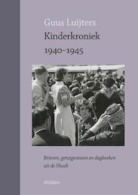 Kinderkroniek 1940-1945 - Guus Luijters (ISBN 9789046815359)