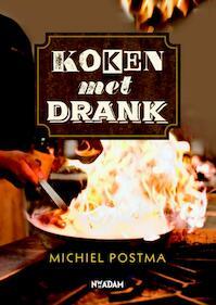 Koken met drank - Michiel Postma (ISBN 9789046820100)