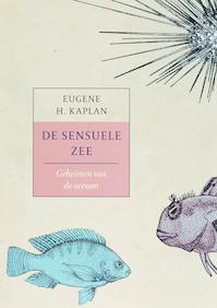 De sensuele zee - Eugene H. Kaplan (ISBN 9789043014151)