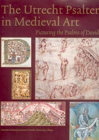 The Utrecht Psalter in medieval art - Unknown (ISBN 9789061943280)