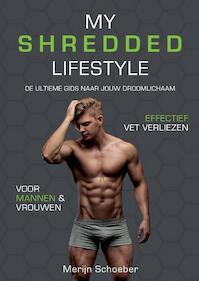 My Shredded Lifestyle - Merijn Schoeber, Sander Roex, Rowan van der Voort (ISBN 9789492745002)