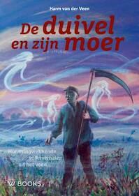 De duivel en zijn moer - Harm van der Veen (ISBN 9789462582361)
