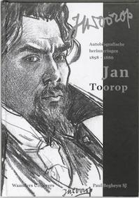Autobiografische herinneringen 1858-1886 van Jan Toorop, 1858-1886 - P. Begheyn (ISBN 9789040085437)