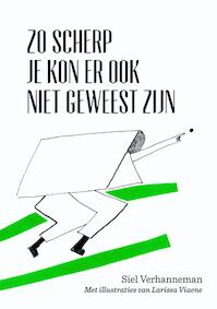 Zo scherp je kon er ook niet geweest zijn - Siel Verhanneman (ISBN 9789022335123)