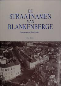 De straatnamen van Blankenberge - Elie Bilé