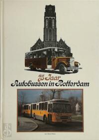 75 jaar autobussen in Rotterdam, 1906-1981 - Martin Wallast