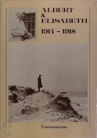 Albert & Elisabeth, 1914-1918 - Luc Schepens, Émile Vandewoude