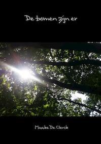 De bomen zijn er - Maaike De Clerck (ISBN 9789463672313)
