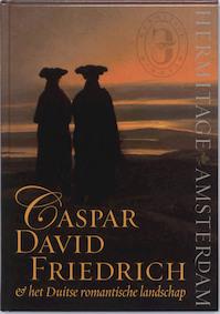 Caspar David Friedrich & het Duitse romantische landschap - (ISBN 9789040085543)