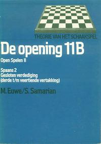 Theorie van het schaakspel - De opening 11B - Open Spelen II - M. Euwe, Sergiu Samarian (ISBN 9789027476623)