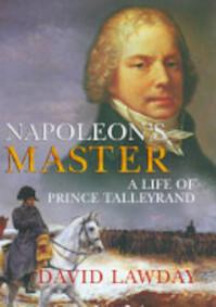 Napoleon's Master - David Lawday (ISBN 9780224073660)