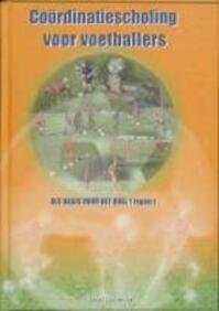 Coordinatiescholing voor voetballers - J. Desender (ISBN 9789090182094)