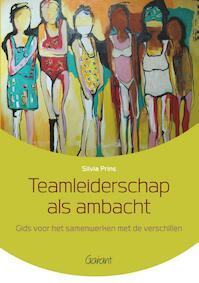 Teamleiderschap als ambacht. Gids voor het samenwerken met de verschillen - Silvia Prins (ISBN 9789044130997)