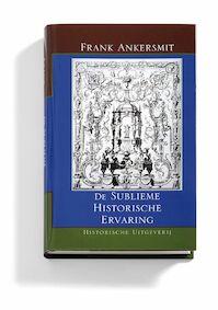 De sublieme historische ervaring - F.R. Ankersmit (ISBN 9789065541130)