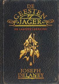 De Geestenjager 1 - jOSEPH Delaney (ISBN 9789026123504)