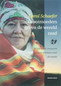 Grootmoeders geven de wereld raad - C. Schaefer (ISBN 9789069637624)