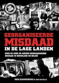 Georganiseerde misdaad in de lage landen - Koen Scharrenberg, Joris Van Der Aa (ISBN 9789089751638)