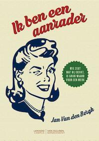 Ik ben een aanrader - Jan van den Bergh (ISBN 9789081516365)