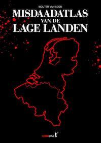 Misdaadatlas van de Lage Landen - Wouter van Loon (ISBN 9789045210964)