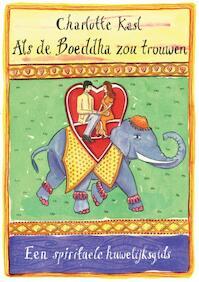 Als de Boeddha zou trouwen - Charlotte Kasl (ISBN 9789069638812)