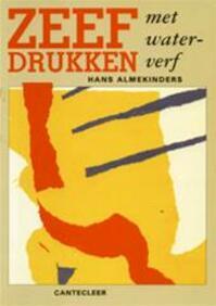 Zeefdrukken met waterverf - Hans Almekinders (ISBN 9789021305653)